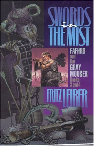 9781596872721: Swords in the Mist: Books 3 & 4: Fafhrd and the Gray Mouser: Bk. 3 & 4