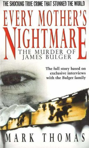 9781596873032: Every Mother's Nightmare: The Murder of James Bulger