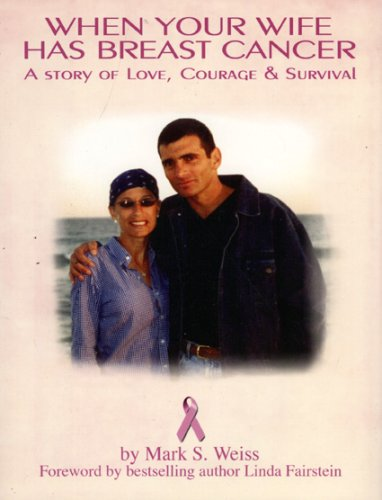 9781596873131: When Your Wife Has Breast Cancer...: A Story of Love, Courage and Survival