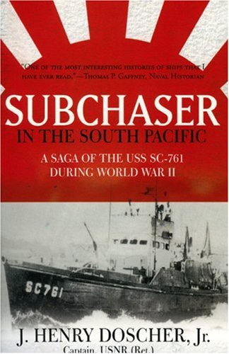 9781596873322: Subchaser in the South Pacific: A Saga of the USS SC-761 During World War II