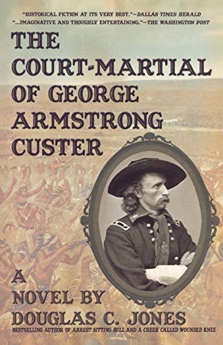 9781596873544: The Court-Martial of George Armstrong Custer: A Novel