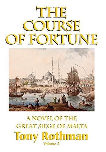 9781596874282: The Course of Fortune-A Novel of the Great Siege of Malta Vol. 2