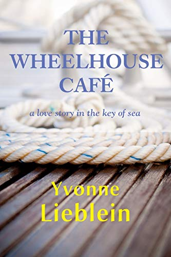 9781596874404: The Wheelhouse Café - a love story in the key of sea