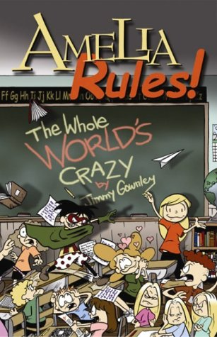 9781596878198: Amelia Rules!, Volume 1: The Whole World's Crazy