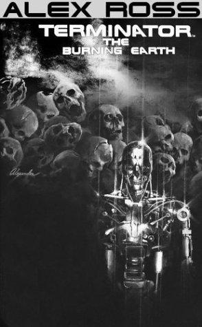 9781596878204: Alex Ross Terminator: The Burning Earth