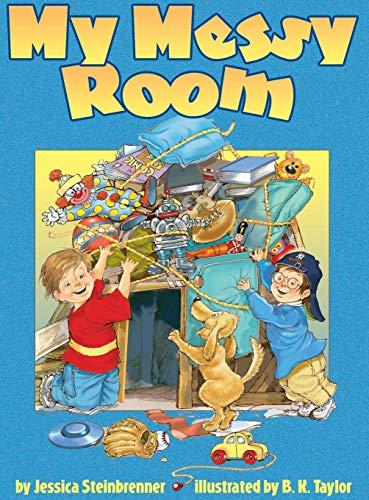 My Messy Room: Steinbrenner, Jessica