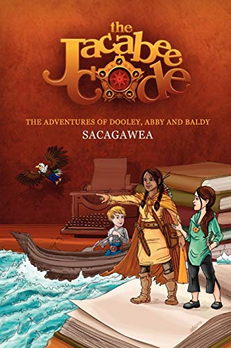 Sacajawea: The Jacabee Readers: The Adventures of Dooley, Abby and Baldy (Jacabee Readers: The ...