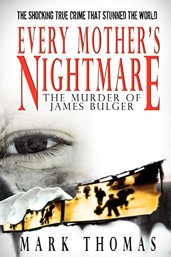 Every Mother's Nightmare - The Murder of James Bulger: Mark Thomas