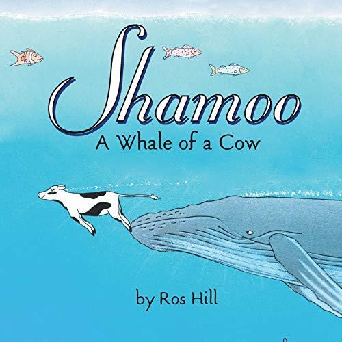 Shamoo, A Whale of a Cow: Ros Hill