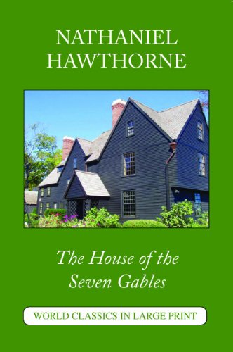 9781596880139: The House Of The Seven Gables (World Classics in Large Print) (Paperback)