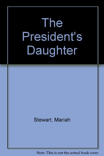 9781596880580: The President's Daughter