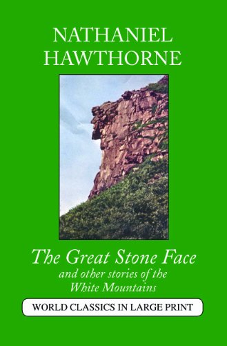 The Great Stone Face And Other Stories: Nathaniel Hawthorne
