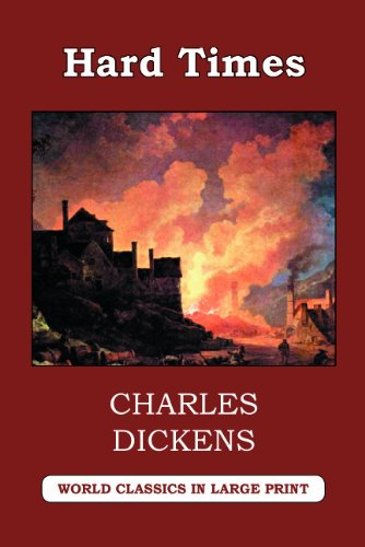 Hard Times (World Classics in Large Print, British Authors Series): Charles Dickens