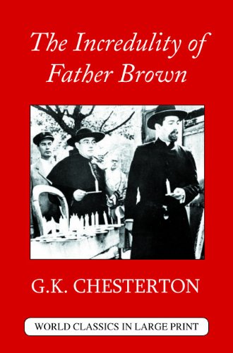 9781596881310: The Incredulity of Father Brown (World Classics in Large Print: British Authors)