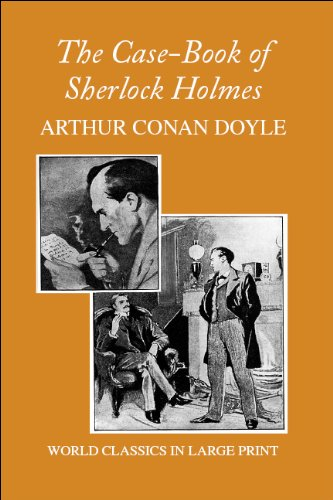 9781596881396: The Case-Book of Sherlock Holmes (World Classics in Large Print: British Authors)
