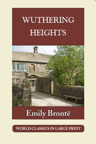 9781596881426: Wuthering Heights (World Classics in Large Print, British Authors) (British Authors Series)