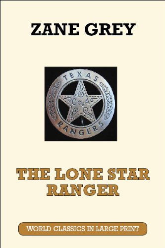9781596881440: The Lone Star Ranger (World Classics in Large Print: American Authors)