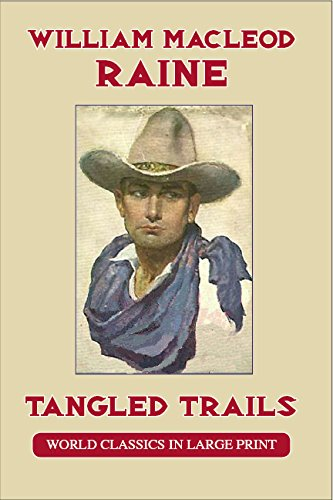 Tangled Trails: A Western Detective Story (American: William MacLeod Raine