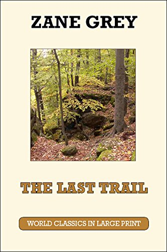 9781596881884: The Last Trail (World Classics in Large Print: American Authors)