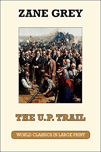 9781596882058: The U.P Trail (Large Print) (World Classics in Large Print: American Authors)