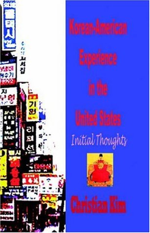 9781596890084: Korean-American Experience in the United States: Initial Thoughts (Hardcover)
