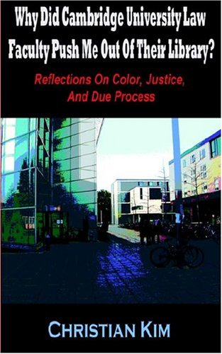 Why Did Cambridge University Law Faculty Push Me Out of Their Library Reflections on Color, Justice...