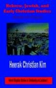 9781596890152: Hebrew, Jewish, and Early Christian Studies: Academic Essays (Hermit Kingdom Studies in Christianity and Judaism)