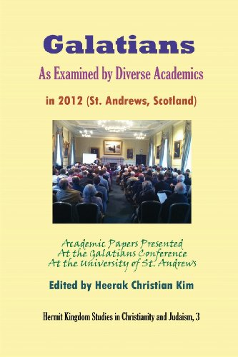 9781596891173: Galatians as Examined by Diverse Academics in 2012 (St. Andrews, Scotland) (Hermit Kingdom Studies in Christianity and Judaism)