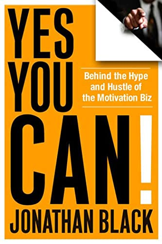 Yes You Can!: Behind the Hype and: Black, Jonathan