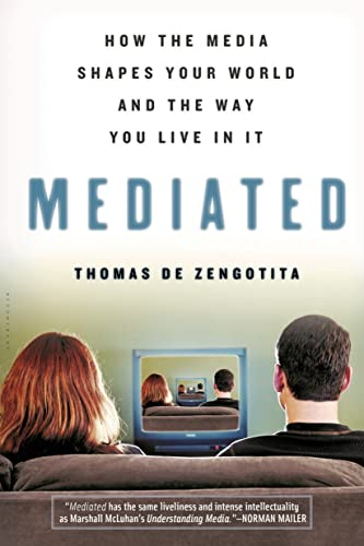9781596910324: Mediated: How the Media Shapes Your World and the Way You Live in It