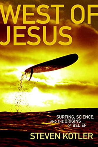 9781596910515: West of Jesus: Surfing, Science and the Origins of Belief