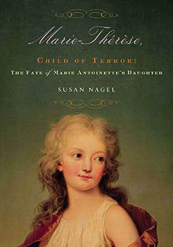 9781596910577: Marie-Therese, Child of Terror: The Fate of Marie Antoinette's Daughter