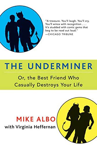 9781596910898: The Underminer: The Best Friend Who Casually Destroys Your Life