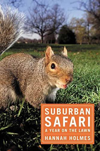 9781596910911: Suburban Safari: A Year on the Lawn