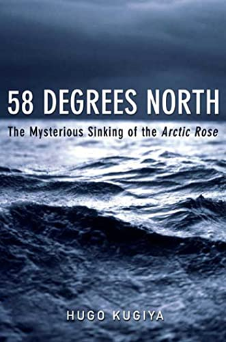 9781596910959: 58 Degrees North: The Mysterious Sinking of the Arctic Rose