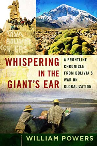 9781596911031: Whispering in the Giant's Ear: A Frontline Chronicle from Bolivia's War on Globalization