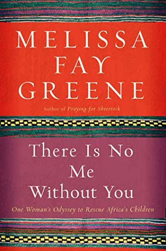 9781596911161: There Is No Me Without You: One Woman's Odyssey to Rescue Africa's Children