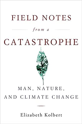 9781596911253: Field Notes from a Catastrophe: Man, Nature, and Climate Change