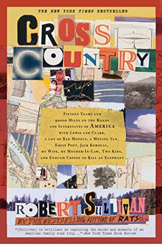 9781596911376: Cross Country: Fifteen Years and 90,000 Miles on the Roads and Interstates of America with Lewis and Clark, a lot of bad motels, a moving van, Emily ... kids, and enough coffee to kill an elephant