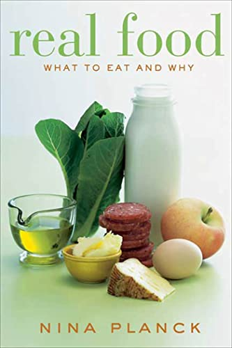 9781596911444: Real Food: What to Eat and Why