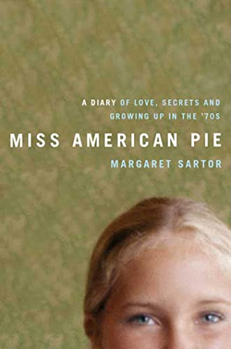 9781596912007: Miss American Pie: A Diary of Love, Secrets, and Growing Up in the 1970s