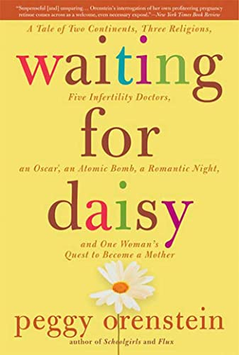 9781596912106: Waiting for Daisy: A Tale of Two Continents, Three Religions, Five Infertility Doctors, an Oscar, an Atomic Bomb, a Romantic Night, and One Woman's Quest to Become a Mother