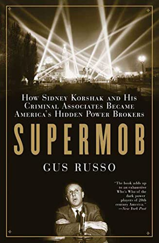 9781596912113: Supermob: How Sidney Korshak and His Criminal Associates Became America's Hidden Power Brokers