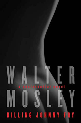Killing Johnny Fry: A Sexistential Novel: Mosley, Walter