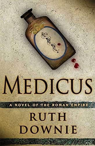 9781596912311: Medicus: A Novel of the Roman Empire (The Medicus Series)