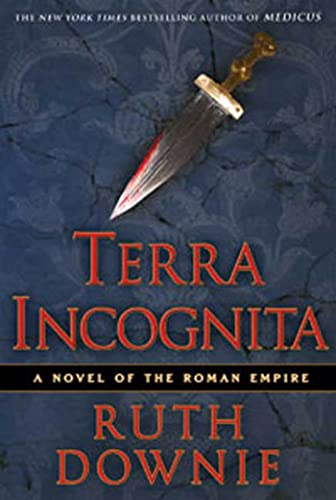 9781596912328: Terra Incognita: A Novel of the Roman Empire