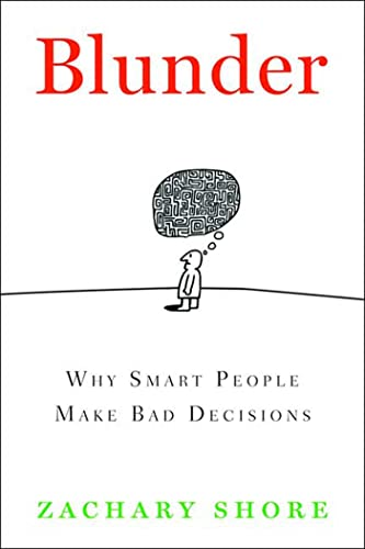 9781596912427: Blunder: Why Smart People Make Bad Decisions