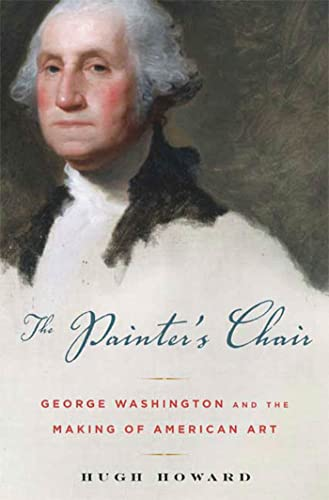9781596912441: The Painter's Chair: George Washington and the Making of American Art