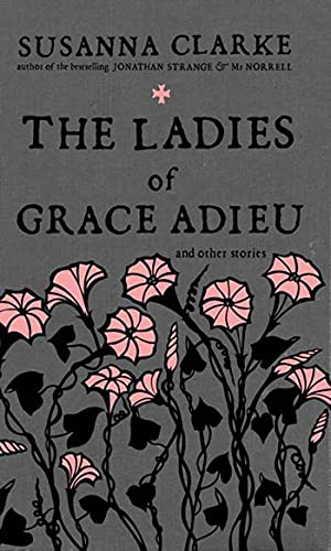 9781596912519: The Ladies of Grace Adieu and Other Stories