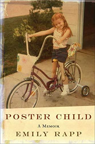 Poster Child : A Memoir: Rapp, Emily